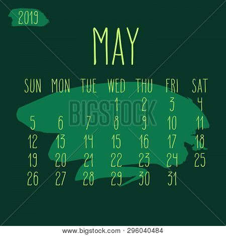 May Year 2019 Vector Monthly Calendar. Week Starting From Sunday. Hand Drawn Freeform Green Paint St