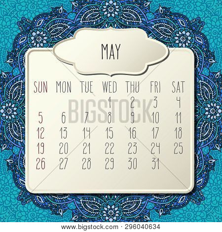 May Year 2019 Vector Monthly Calendar Over Blue Doodle Ornate Hand Drawn Floral Background, Week Sta