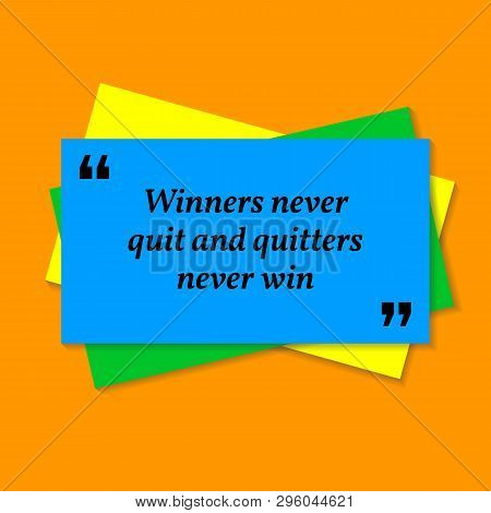 Inspirational Motivational Quote. Winners Never Quit And Quitters Never Win. Business Card Style Quo