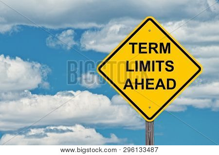 Term Limits Ahead Caution Sign With Blue Sky Background