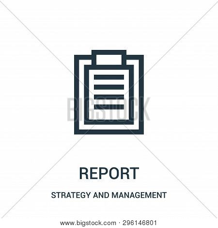Report Icon Isolated On White Background From Strategy And Management Collection. Report Icon Trendy