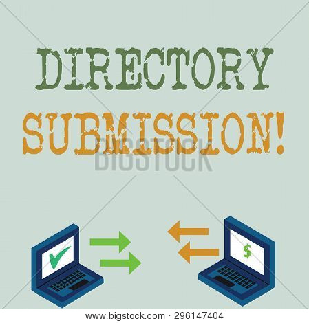 Conceptual hand writing showing Directory Submission. Business photo showcasing main source to increase backlinks for your website Arrow Icons Between Two Laptop Currency Sign and Check Icons. poster