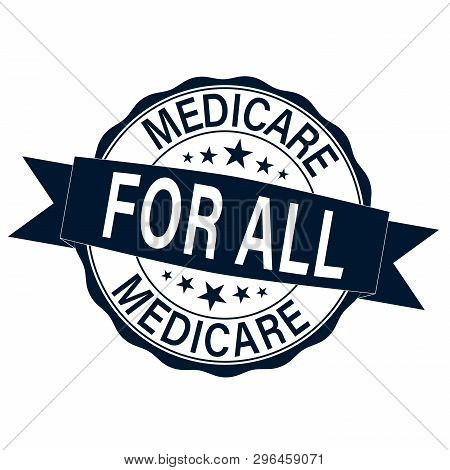 Medicare For All Grunge Rubber Stamp Vector Illustration Isolated