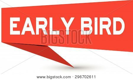 Red Paper Speech Banner With Word Early Bird On White Background (vector)