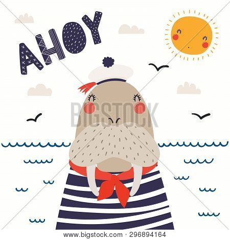 Hand Drawn Vector Illustration Of A Cute Walrus Sailor, With Sea Waves, Seagulls, Lettering Quote Ah