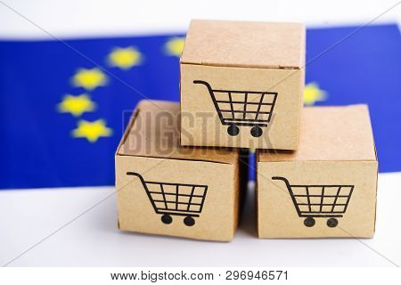 Box With Shopping Cart Logo And The European Union (eu) Flag : Import Export Shopping Online Or Ecom