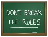 Illustration depicting a green chalk board with the words 'dont break the rules' written on it in white chalk. poster