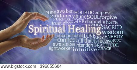 Words Associated With Spiritual Healing Word Cloud  -  Female Hands Cupped Around The Words Spiritua