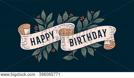 Happy Birthday. Retro Greeting Card With Ribbon And Text Happy Birthday. Old Ribbon Banner In Engrav