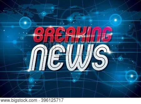 Breaking News Vector Background, World News Tv Or Internet Channel Translation, Illustration With Wo