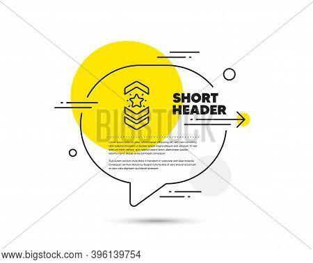 Shoulder Strap Stars Line Icon. Speech Bubble Vector Concept. Star Award Sign. Best Rank Symbol. Sho