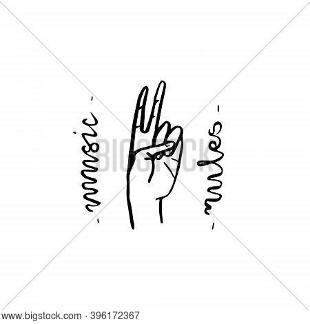 Hand Victory And The Inscription Music Rules. Ink Sketch Vector Illustration Isolated On White Backg