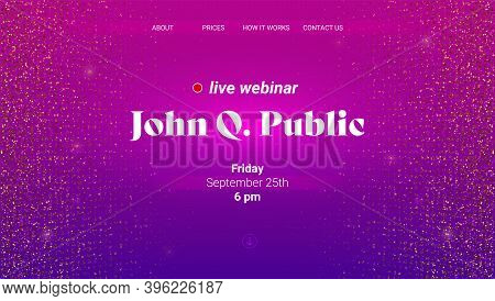 Announcements Of Live Webinar. Vector Landing Page On Glittering Background. Mockup For Business Con