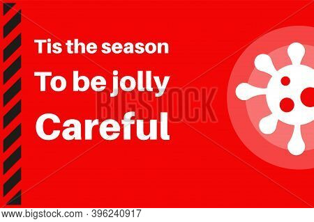 Tis The Season To Be Jolly Careful Vector Illustration With Virus Logo