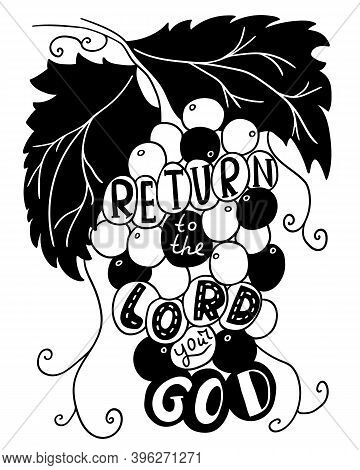 Biblical Quote -return To The Lord Your God. Bunch Of Grapes As A Symbol Of The Name Of Christ. Vect