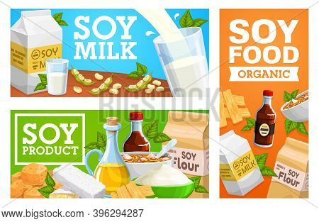 Organic Soybeans Food Products, Soy Milk Banners. Soy Sauce And Flour, Edamame, Tofu Curd Cheese And
