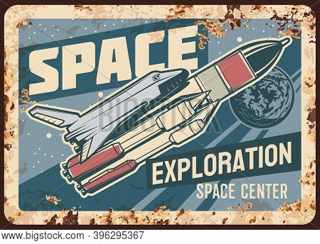 Space Exploration Center Vector Rusty Metal Plate. Rocket Carry Spaceship On Board Fly To Stars. Vin