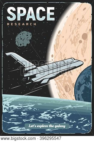 Space Research And Galaxy Exploration Mission Retro Poster. Shuttle Spacecraft Flying In Outer Space