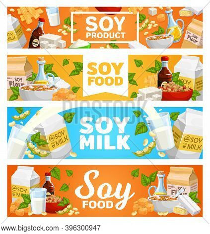 Soybean Healthy Food Products Banner. Soy Milk Pouring In Glass, Flour And Sauce, Tofu Curd, Oil And