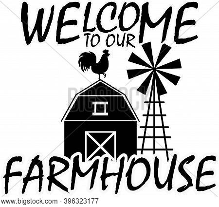 Welcome To Our Farmhouse On White Background. Farm Vector Illustration