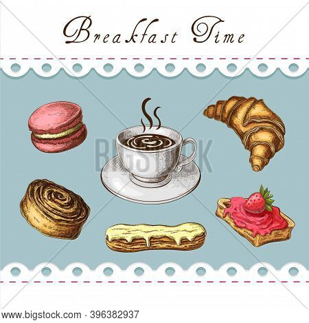 Sweet Breakfast Illustration. Vintage Style. Coffee And Sweet Desserts Cute Color Sketch. Trendy Mea