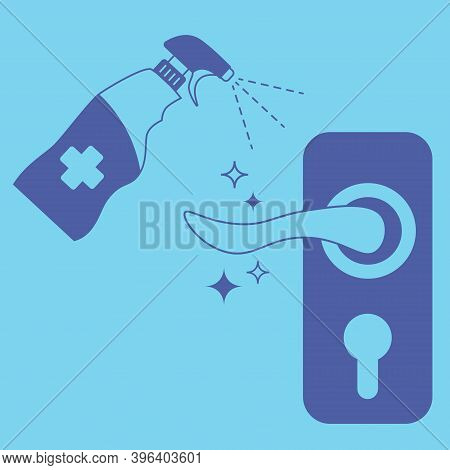 Door Knob Disinfection. Use A Spray Antiseptic To Prevent The Spread Of Disease. Door Handles And An