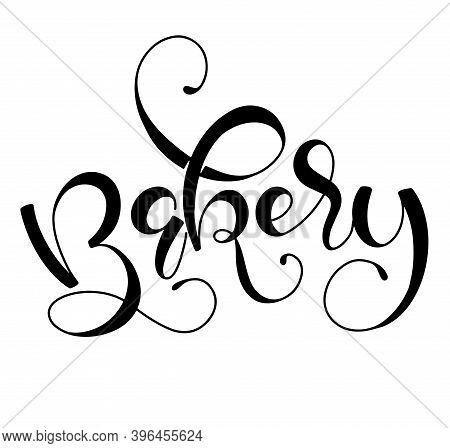 Bakery. Handwritten Bakehouse Label Or Logo, Black Vector Illustration Isolated On White Background.