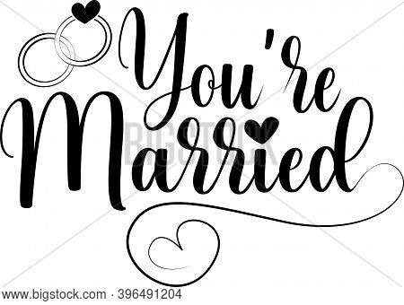 You Re Married Isolated On The White Background. Vector Illustration