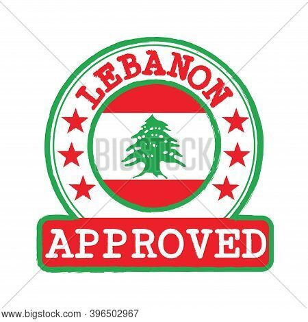 Vector Stamp Of Approved Logo With Lebanon Flag In The Round Shape On The Center. Grunge Rubber Text