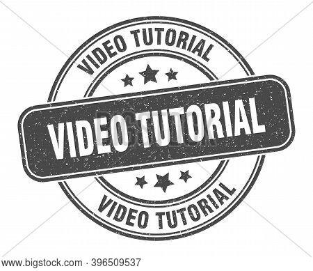 Video Tutorial Stamp. Video Tutorial Label. Round Grunge Sign