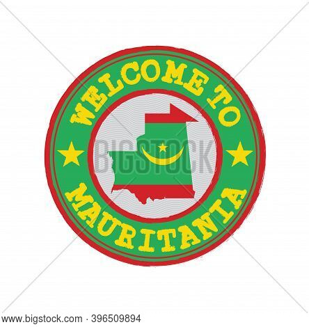 Vector Stamp Of Welcome To Mauritania With Nation Flag On Map Outline In The Center. Grunge Rubber T