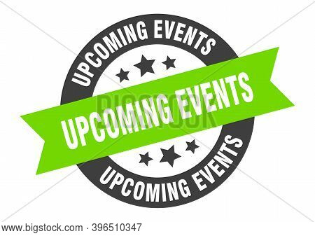 Upcoming Events Sign. Round Ribbon Sticker. Isolated Tag