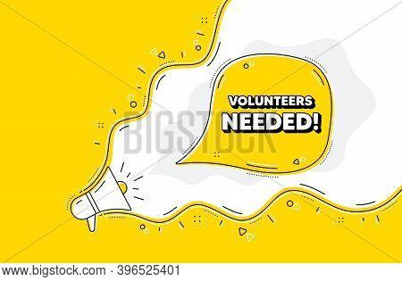 Volunteers Needed. Loudspeaker Alert Message. Volunteering Service Sign. Charity Work Symbol. Yellow