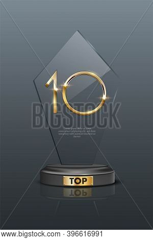 Top 10 Award Trophy. Glass Prize With Gold Number 10. Champion Glory In Competition Vector Illustrat