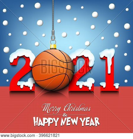 Merry Christmas And Happy New Year. Number 2021 And Basketball Ball As A Christmas Decorations Hangi