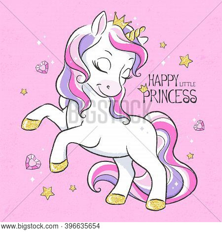 Art. Unicorn Princess. Cute Unicorn. Digital Illustration. Fashion Print In Modern Style. Happy Litt