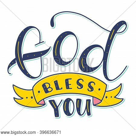 God Bless You - Christian Calligraphy. Religious Lettering, Colored Vector Illustration Isolated On