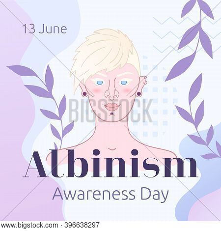 13 June - International Albinism Awareness Day. Square Layout Of Banner, Greeting Card Or Poster Wit