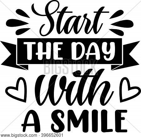 Start The Day With A Smile On The White Background. Vector Illustration