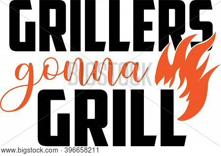 Grillers Gonna Grill On The White Background. Vector Illustration
