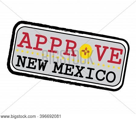 Vector Stamp For Approve Logo With New Mexico Flag In The Shape Of O And Text New Mexico. Grunge Rub