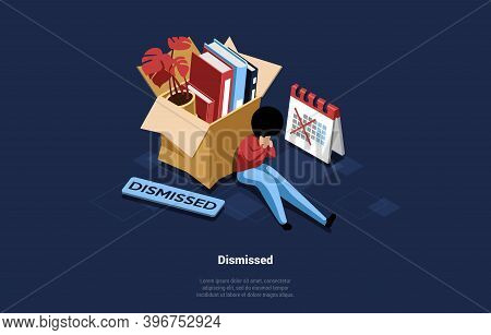 Vector Illustration Of Dismissed Person Sitting Near Cardboard Box With Office Items, Calendar And P