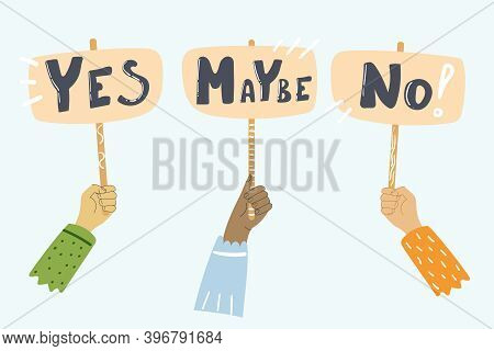 Hands With Different Skin Colors Hold Banners With The Phrases Yes, No, Maybe. Hand Drawn Flat Illus