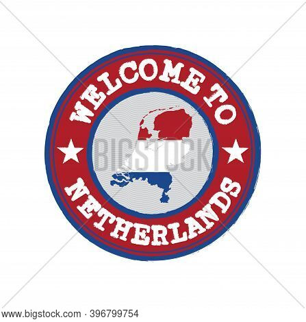 Vector Stamp Of Welcome To Netherlands With Nation Flag On Map Outline In The Center. Grunge Rubber