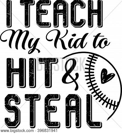 I Teach My Kid To Hit Steal On The White Background. Vector Illustration