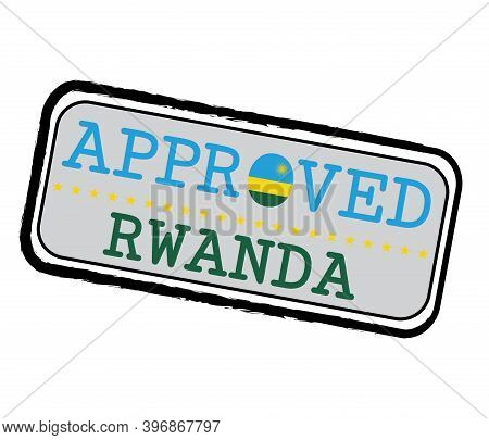 Vector Stamp For Approve Logo With Rwanda Flag In The Shape Of O And Text Rwanda. Grunge Rubber Text