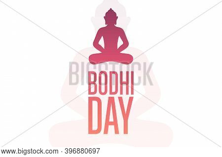 Bodhi Day. December 8. Holiday Concept. Template For Background, Banner, Card, Poster With Text Insc