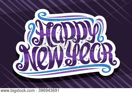 Vector Greeting Card For Happy New Year, Cut Paper Label With Swirly Calligraphic Font, Blue Flouris