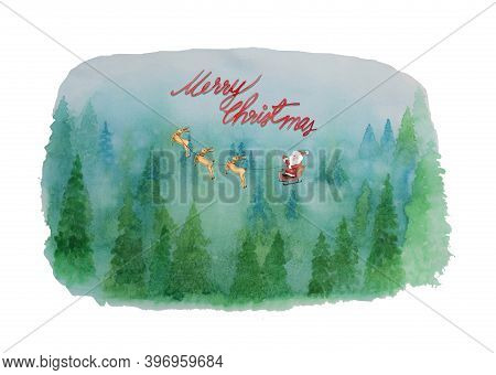Water Color Hand Painting Illustration, View Of Greenery Christmas Pine Trees With Santa Claus And D