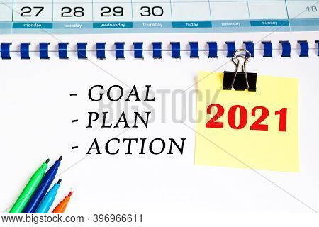Plan, Goal, Action 2021. Colorful Sticky Note Paper With Pencil , Appointment And Schedule, Memo Or